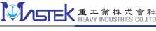 Mastek heavy industries co.,ltd